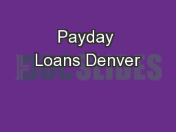 Payday Loans Denver PowerPoint PPT Presentation