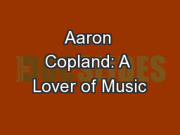 Aaron Copland: A Lover of Music