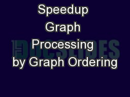 Speedup Graph Processing by Graph Ordering