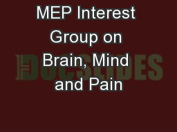 MEP Interest Group on Brain, Mind and Pain