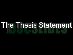 The Thesis Statement PowerPoint PPT Presentation