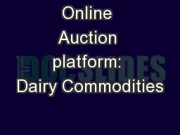 Online Auction platform: Dairy Commodities