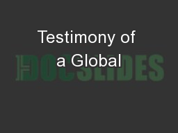 Testimony of a Global