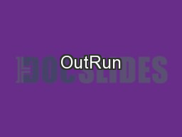 OutRun PowerPoint PPT Presentation