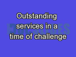 Outstanding services in a time of challenge