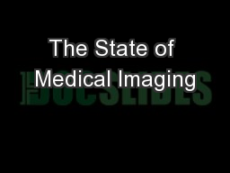 The State of Medical Imaging