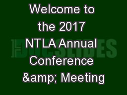 Welcome to the 2017 NTLA Annual Conference & Meeting