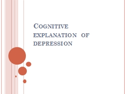 Cognitive explanation of depression