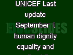 hEz D KEdWKd  sKWDEdE UNICEF Last update September  t human dignity equality and equity at the global level