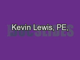 Kevin Lewis, PE, PowerPoint PPT Presentation