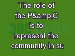 The role of the P&C is to represent the community in su