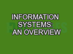 INFORMATION SYSTEMS: AN OVERVIEW