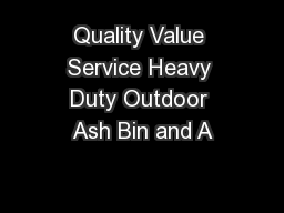 Quality Value Service Heavy Duty Outdoor Ash Bin and A