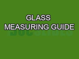 GLASS MEASURING GUIDE PowerPoint PPT Presentation