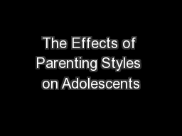 The Effects of Parenting Styles on Adolescents PowerPoint PPT Presentation