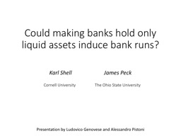 Could making banks hold only     liquid assets induce bank