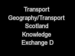 Transport Geography/Transport Scotland Knowledge Exchange D