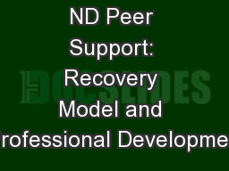 ND Peer Support: Recovery Model and Professional Developmen