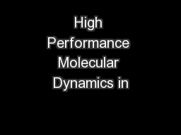 High Performance Molecular Dynamics in