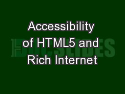 Accessibility of HTML5 and Rich Internet