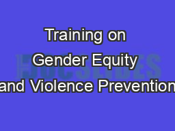Training on Gender Equity and Violence Prevention PowerPoint PPT Presentation