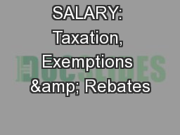 SALARY: Taxation, Exemptions & Rebates PowerPoint PPT Presentation