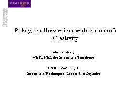 Policy, the Universities and (the loss of) Creativity PowerPoint PPT Presentation