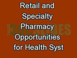 Retail and Specialty Pharmacy Opportunities for Health Syst