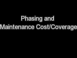 Phasing and Maintenance Cost/Coverage PowerPoint PPT Presentation