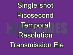 Single-shot Picosecond Temporal Resolution Transmission Ele PowerPoint PPT Presentation