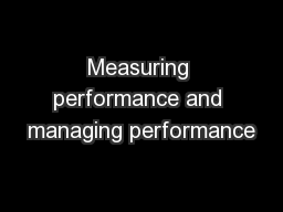 Measuring performance and managing performance