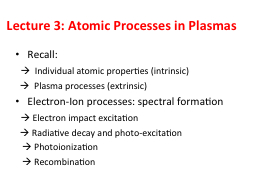 Lecture 3: Atomic Processes in Plasmas