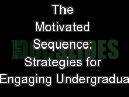 The Motivated Sequence: Strategies for Engaging Undergradua
