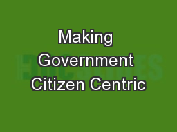 Making Government Citizen Centric