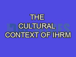THE CULTURAL CONTEXT OF IHRM