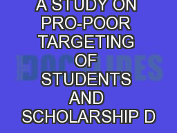 A STUDY ON PRO-POOR TARGETING OF STUDENTS AND SCHOLARSHIP D