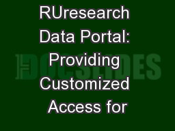 The RUresearch Data Portal: Providing Customized Access for PowerPoint PPT Presentation