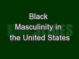 Black Masculinity in the United States