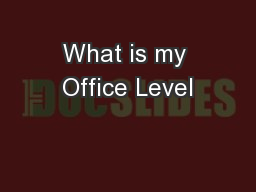 What is my Office Level PowerPoint PPT Presentation