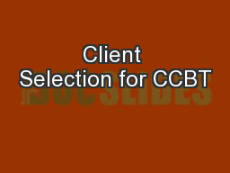 Client Selection for CCBT PowerPoint PPT Presentation