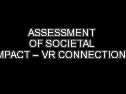 ASSESSMENT OF SOCIETAL IMPACT – VR CONNECTIONS