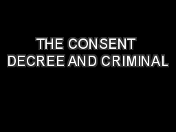 THE CONSENT DECREE AND CRIMINAL PowerPoint PPT Presentation