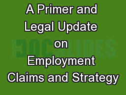 A Primer and Legal Update on Employment Claims and Strategy