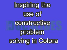 Inspiring the use of constructive problem solving in Colora