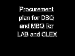 Procurement plan for DBQ and MBQ for LAB and CLEX