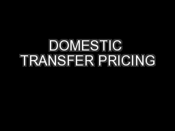 DOMESTIC TRANSFER PRICING PowerPoint PPT Presentation