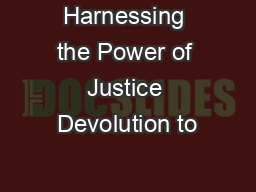 Harnessing the Power of Justice Devolution to