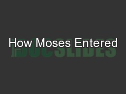 How Moses Entered PowerPoint PPT Presentation