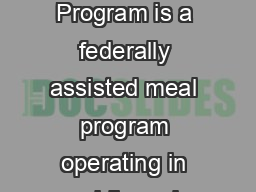 What is the School Breakfast Program The School Breakfast Program is a federally assisted meal program operating in public and nonprofit private schools and residential child care institutions