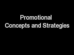 Promotional Concepts and Strategies PowerPoint PPT Presentation